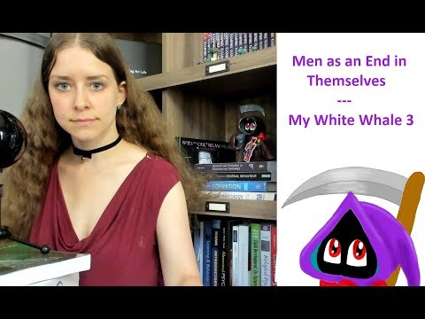 men-as-an-end-in-themselves---my-white-whale-(part-3)