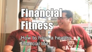 Financial Fitness: How to have a healthy financial life.
