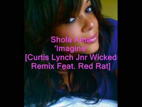 Shola Ama 'Imagine' [Curtis Lynch Jnr Wicked Remix Feat Red Rat] HQ