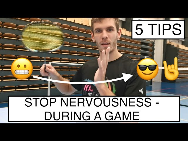 Badminton Mini-series #1 - (Part 2): How to CONTROL NERVOUSNESS - DURING a game?