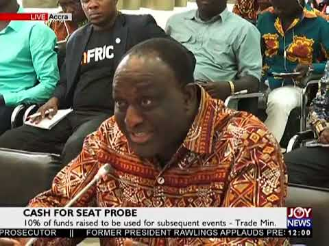 Trade Minister; Cash For Seat Probe - News Desk on JoyNews (