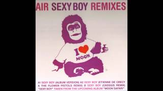 Air - Sexy Boy (Etienne de Crecy & Flower Pistols Remix)