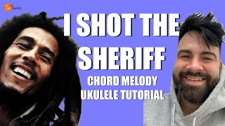 I Shot the Sheriff - Bob Marley - Chord Melody/Fingerstyle Ukulele Tutorial with Tabs, Play-along