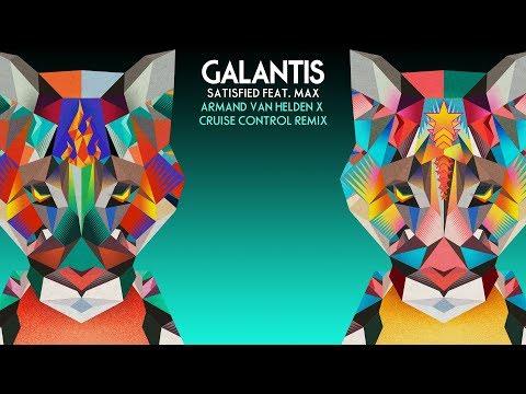 Galantis feat MAX  Satisfied Armand Van Helden & Cruise Control Remix