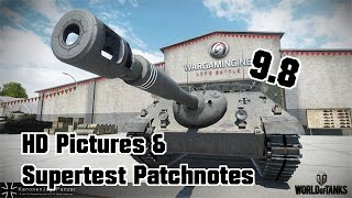 9.8 Supertest Patchnotes & HD Pictures || World of Tanks
