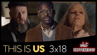 """This Is Us Season 3 Finale Explained - Many Future Questions """"her"""" 3x18 Recap"""