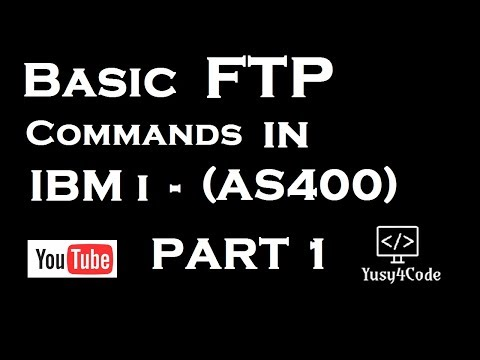 Basic FTP commands (from/to) IBM i (AS400) - Part 1 | yusy4code
