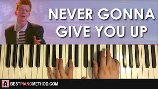 HOW TO PLAY - Rick Astley - Never Gonna Give You Up (Piano Tutorial Lesson)