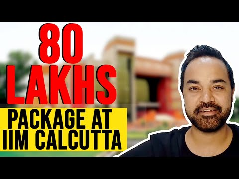 80 Lakhs Package For An MBA - IIM Calcutta Highest Placement !