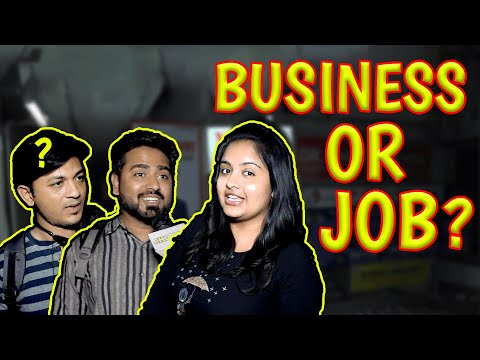 Job or business Which One Is Better | Ahmedabad Public opinion
