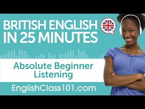 25 Minutes of British English Listening Comprehension for Absolute Beginner