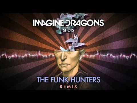 "Imagine Dragons – ""Shots"" (The Funk Hunters Remix)"