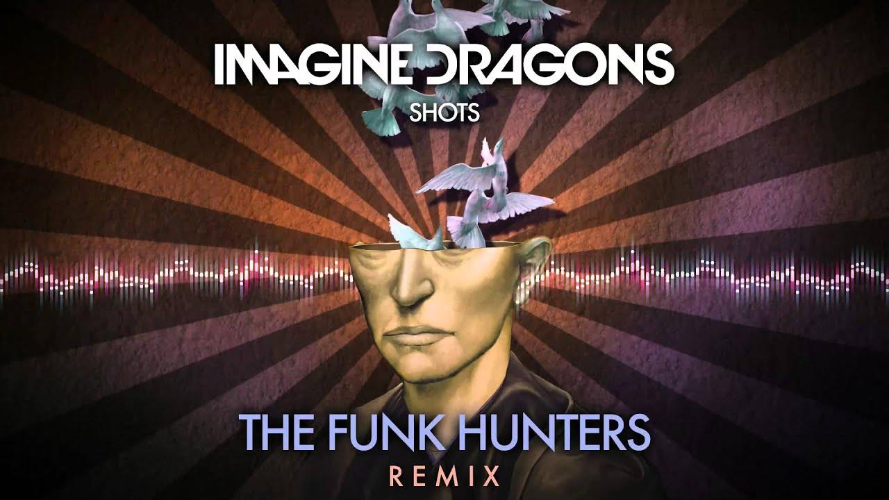 """Imagine Dragons — """"Shots"""" (The Funk Hunters Remix)"""