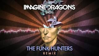 """Imagine Dragons - """"Shots"""" (The Funk Hunters Remix)"""