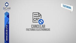 ¿Cómo Cancelar Facturas Electrónicas? (SICAR Versión 1.9)