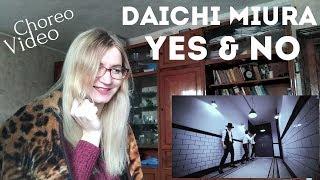 三浦大知 (Daichi Miura) - Yes & No -Choreo Video- |Reaction|