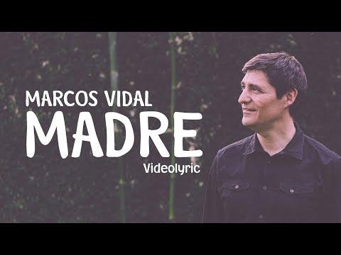 Marcos Vidal - Madre (Videolyric)