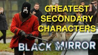 Greatest Secondary Characters In Black Mirror || BLACK MIRROR