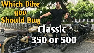 WHICH ROYAL ENFIELD IS BEST CLASSIC 350 OR 500 | Rajan Vlogs
