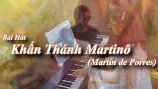 Bài Hát Khấn Thánh Martinô (Martin de Porres) - Thực hiện : Nguyễn Tuyết Mai