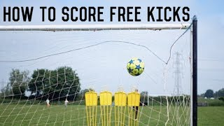 How To Score Free Kicks | The Ultimate Guide To Improving Free Kick Technique