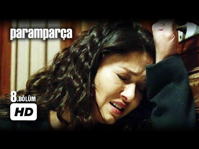 Paramparça > Episode 8