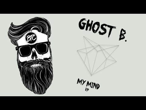 Ghost B. - My Mind (Original Mix) (BTC Release)