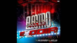Electro House 2 0 EXODIA EL PROHIBIDO Prod By  DJ MELVIN MUÑOZ FT DJ JOSE LUIS 2019