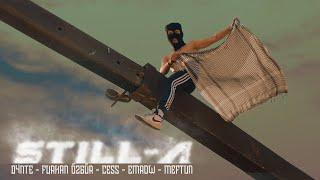 D4NTE & Furkan Özgür & Cess & Emrow & Meftun - Still A  (Official Music Video)