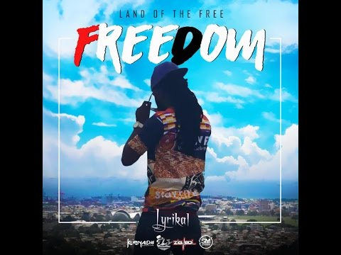 Lyrikal - Freedom [Soca 2016] (Trinidad)