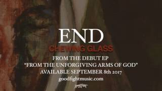 End | Chewing Glass | Official Stream