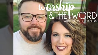 Worship & The Word // 5/12 // The McCutcheons