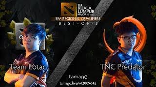 TNC Predator vs Lotac Game 1 (Bo3) | The Kuala Lumpur Major Regional Qualifiers