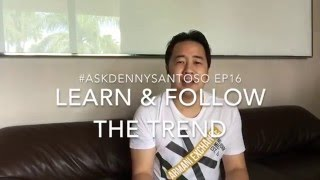 #AskDennySantoso EP16 - Learn & Follow The Trend