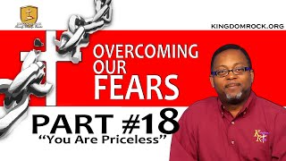 You Are Priceless [Part 18 - Overcoming Our Fears]