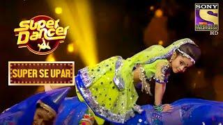 Judges हुए Rupsa के Moves से Impress   Super Dancer   Super Se Upar