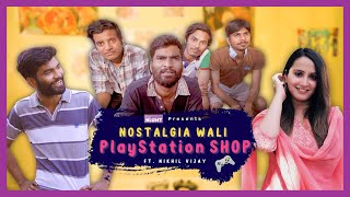 Nostalgia Wali PlayStation Shop | The Blunt | Ft. Nikhil Vijay & Aaditya 'Kullu'
