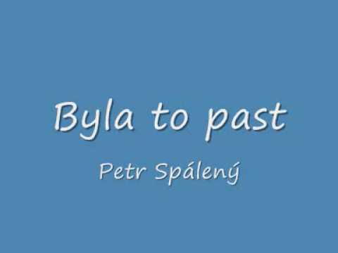 Byla to past