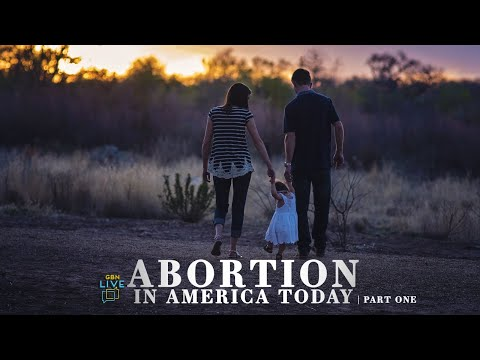GBNLive - Episode 156 - Abortion in America Today