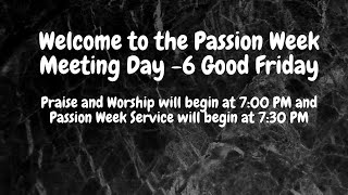 Passion Week Meeting Day 6 - Good Friday