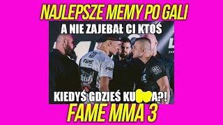 NAJLEPSZE MEMY PO GALI FAME MMA 3