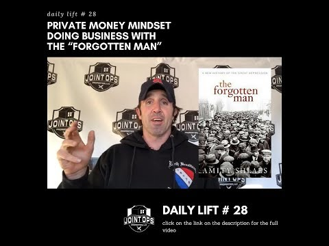 """DAILY LIFT # 28: Private Money Mindset - Doing business with the """"Forgotten Man"""""""