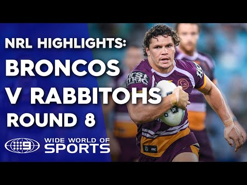NRL Highlights: South Sydney Rabbitohs V Brisbane Broncos – Round 8