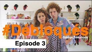 #Débloqués // Saison 02 - Episode 03