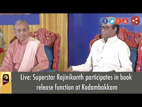 Live: Superstar Rajinikanth participates in book release function at Kodambakkam