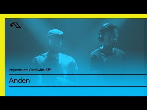 Anjunabeats Worldwide 639 with Anden