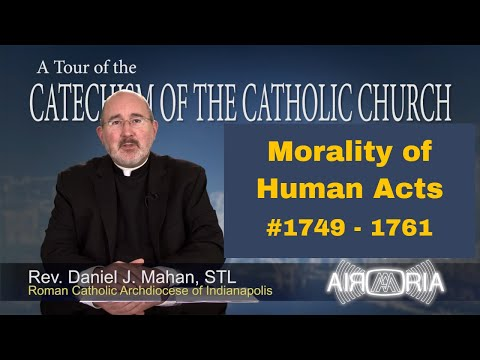 Tour of the Catechism #62 - Morality of Human Acts