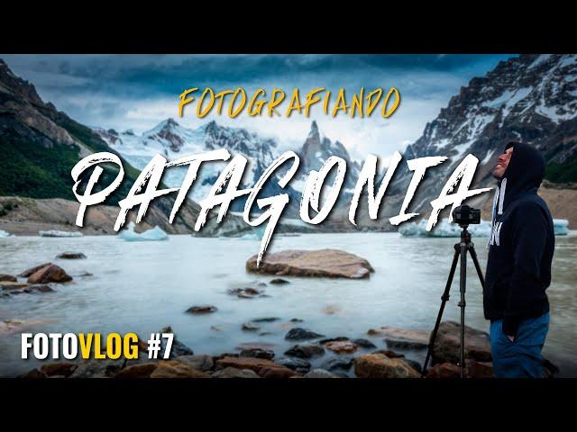 FOTOGRAFIANDO PATAGONIA [y algún lugar más] | FotoVLOG #7