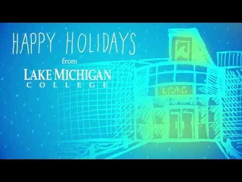 Happy Holidays from Lake Michigan College