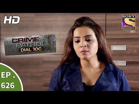 Crime Patrol Dial 100 - क्राइम पेट्रोल - Ep 626 - The Revenge Part 1 - 9th October, 2017